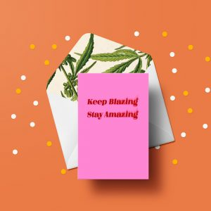Keep Blazing, Stay Amazing Greeting Card