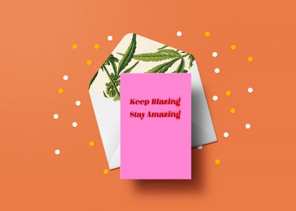Keep Blazing, Stay Amazing Greeting Card